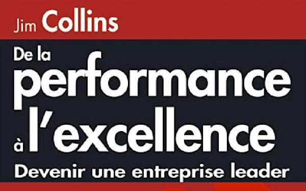 De la performance à l'excellence - Jim Collins